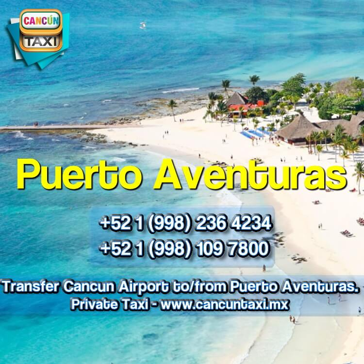 Cancun Airport transfer to Puerto Aventuras